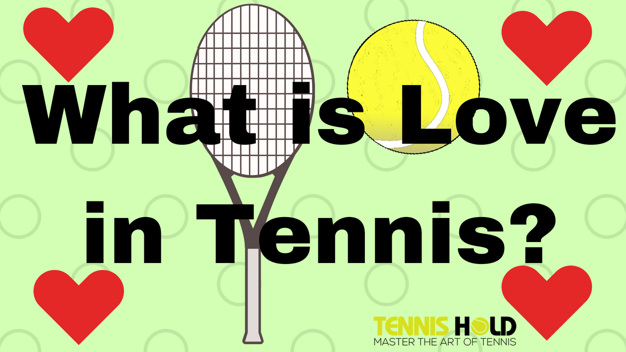 What is Love in Tennis Guide