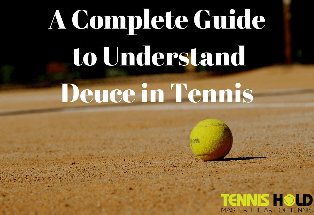 A Guide to Understand Deuce in Tennis