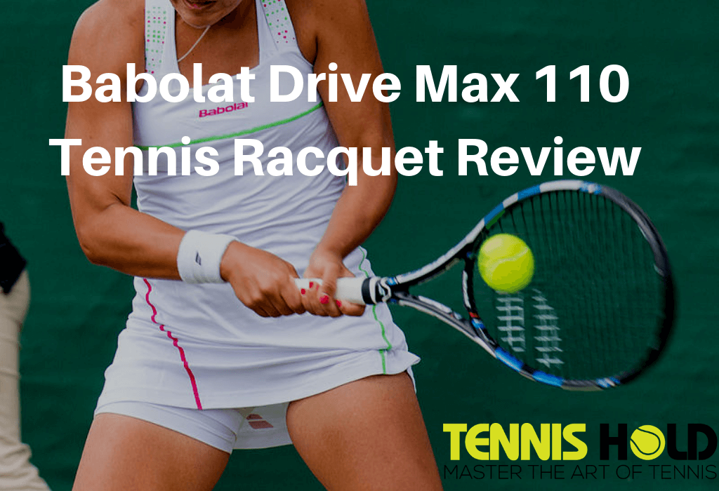 Babolat Drive Max 110 Tennis Racket Review
