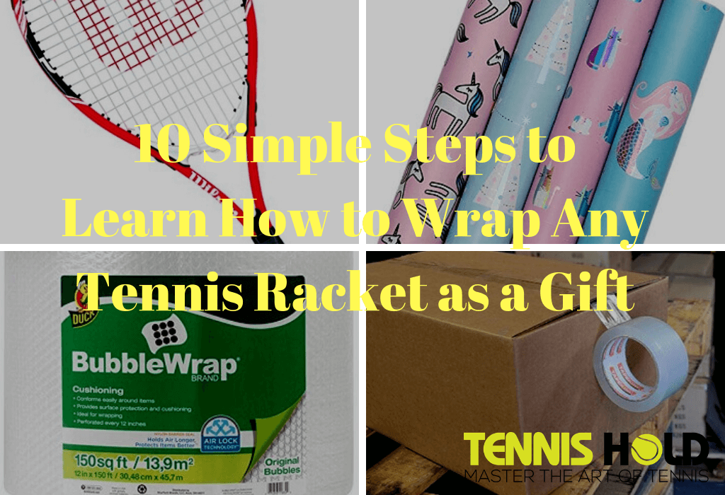 How to Wrap a Tennis Racket as a Gift