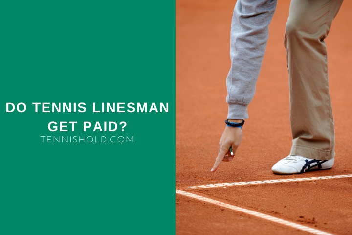 Do Tennis Linesman Get Paid?